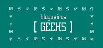 blogueiros geeks