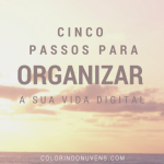 5PassosOrganizarVidaDigital