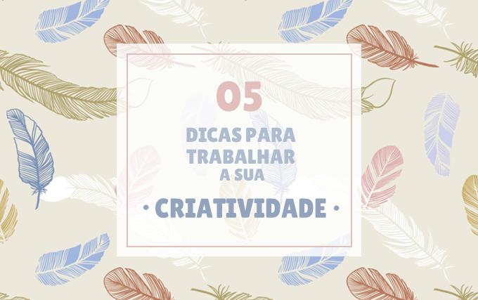 5-DicasAumentarCriatividade-ColorindoNuvens