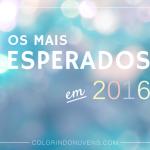 Os Mais Esperados 2016 Colorindo nuvens