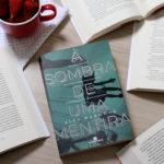 Resenha do Livro À Sombra de uma Mentira