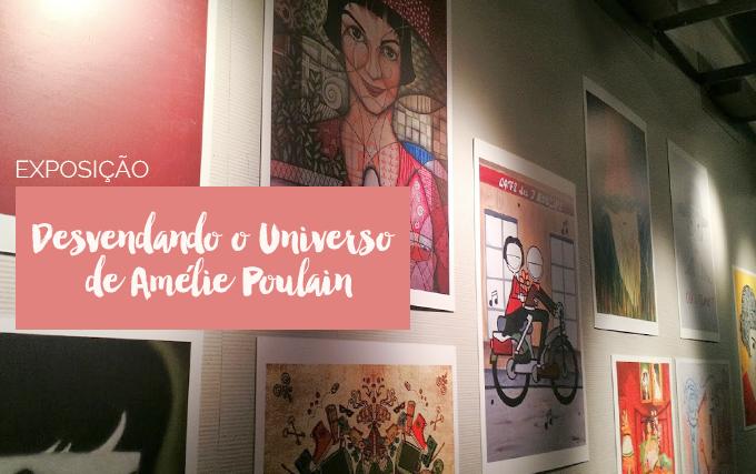 Exposição Desvendando o Universo de Amélie Poulain