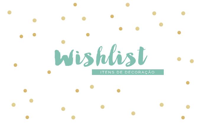 WishList Itens de Decoração