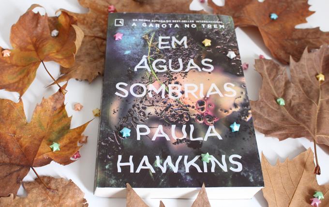 Resenha de Livros Em Águas Sombrias de Paula Hawkins