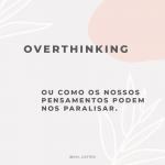 Como Lidar EXCESSO DE PENSAMENTOS overthinking