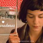 Filmes com Mulheres Inspiradoras - Colorindo Nuvens