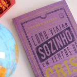 Resenha de livro - Como viajar sozinho em tempos de crise financeira e existencial