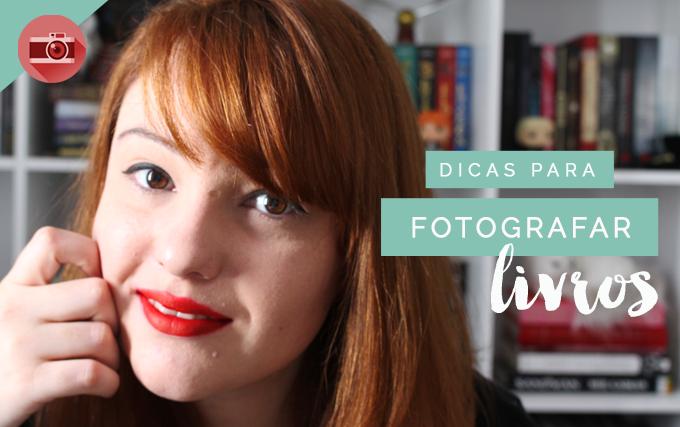 Dicas de Como Fotografar Livros