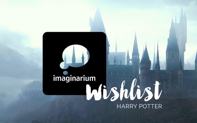 Coleção Harry Potter Imaginarium Wishlist